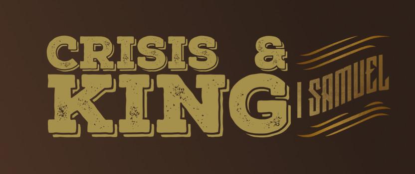 Crisis & King