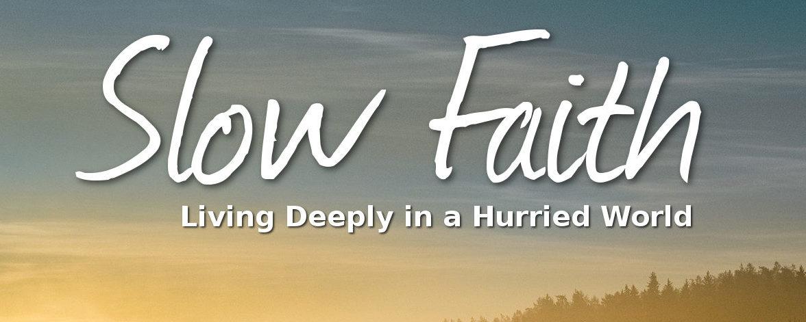 Slow Faith