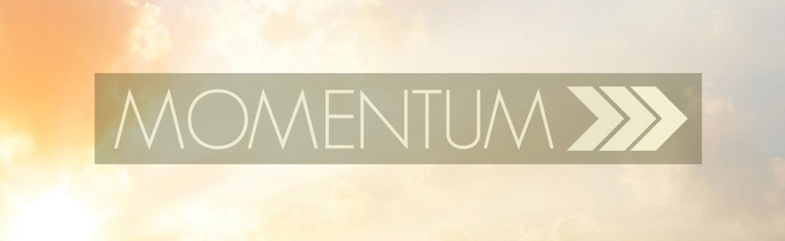 Momentum: Giving, Going and Growing