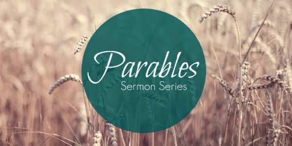 Parables Sermon Series