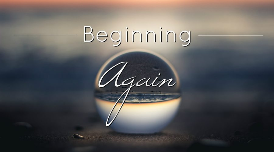 Beginning Again