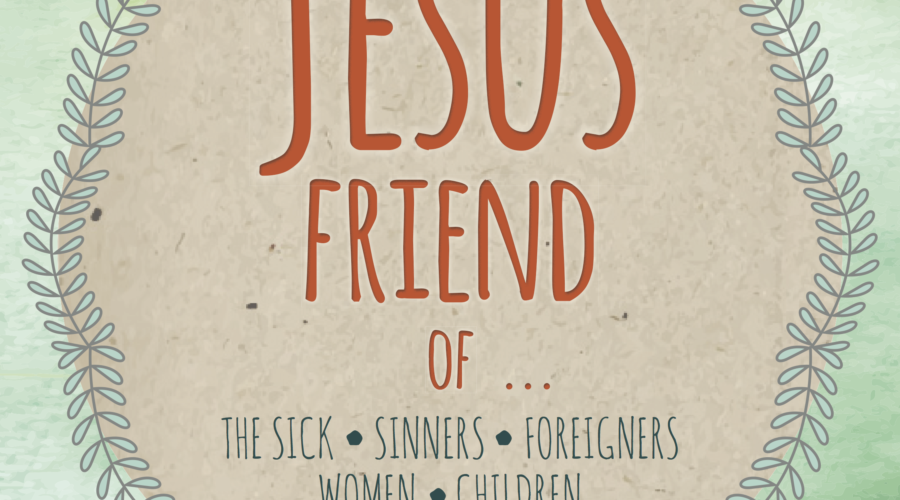Jesus Friend of…