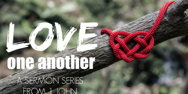 Love One Another Sermon Series
