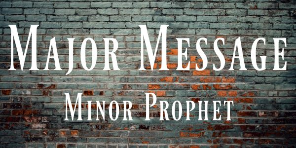 Major Message Minor Prophet 2