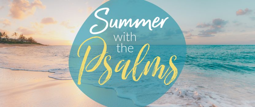 Summer with the Psalms