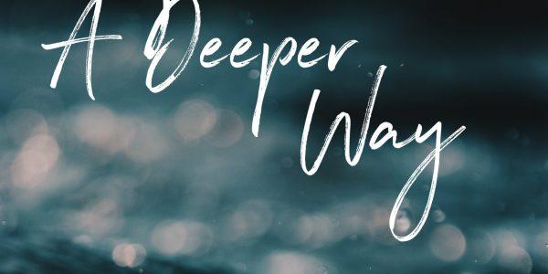 A Deeper Way - website