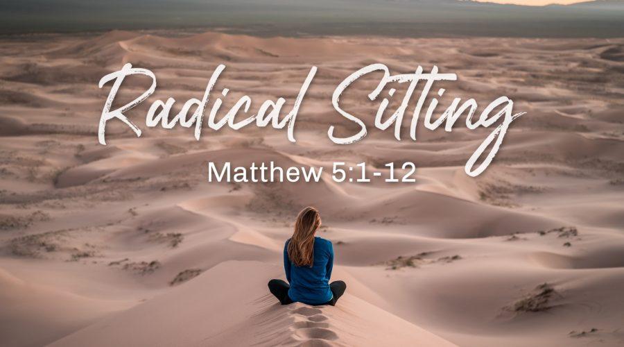 Radical Sitting