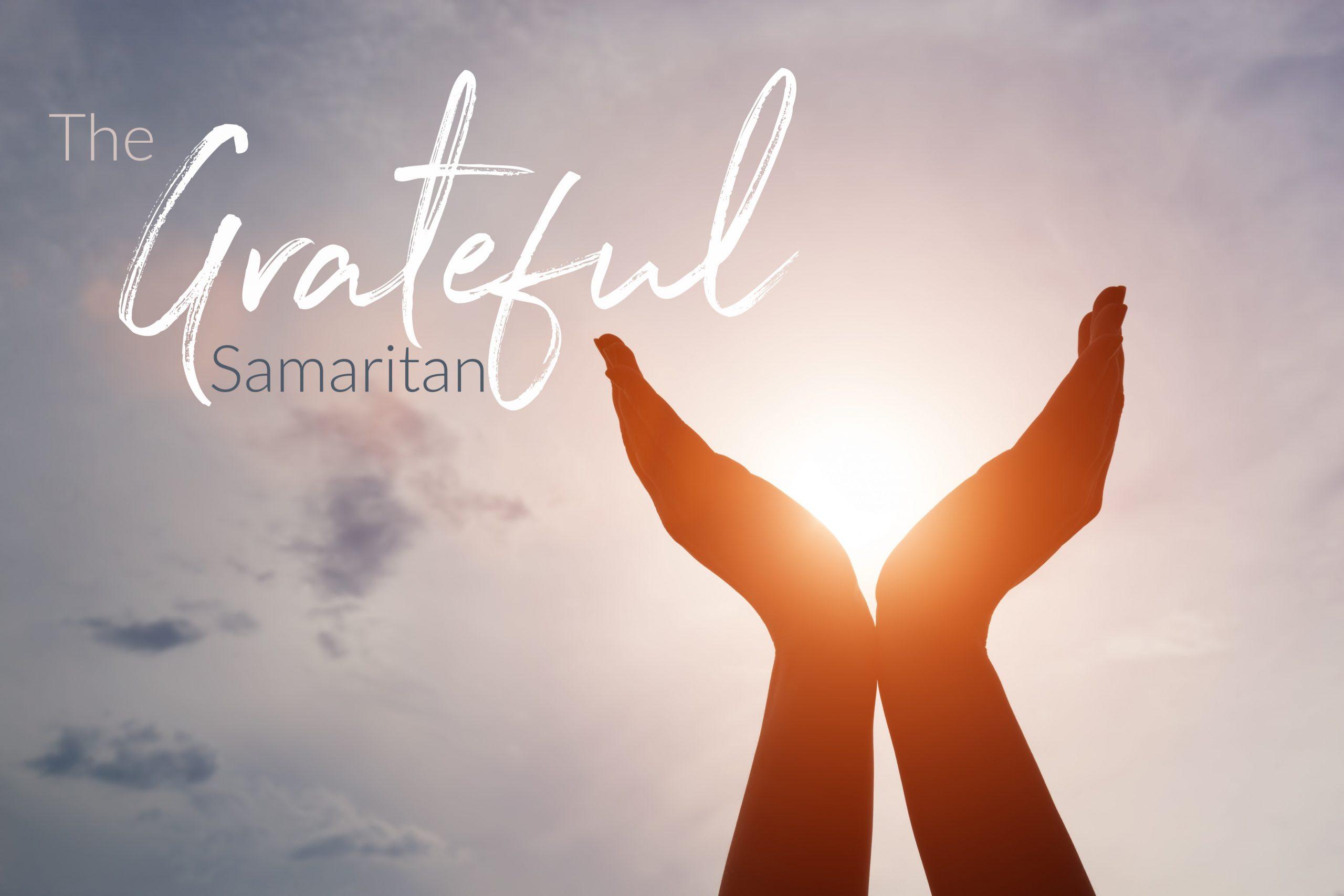 The Grateful Samaritan